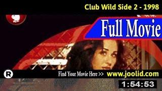 Watch: Club Wild Side 2 (1998) Full Movie Online