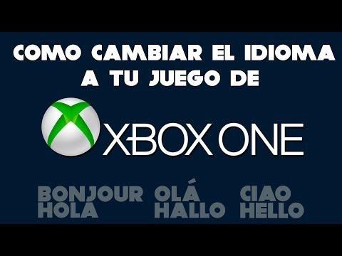 COMO CAMBIAR IDIOMA A TU JUEGO DE XBOX ONE   TUTORIAL