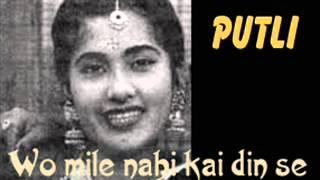PUTLI - Wo mile nahi kai din se - Meena Kapoor