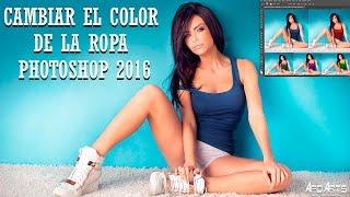 TUTORIAL COMO CAMBIAR EL COLOR DE LA ROPA EN PHOTOSHOP  2016