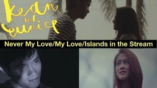 Kean & Eunice - Never My Love/ My Love/ Islands In The Stream (Official Music Video)