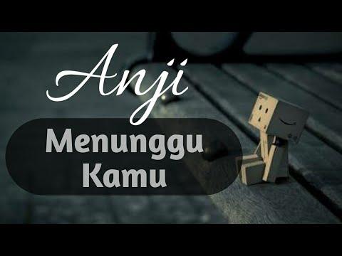 Anji - Menunggu Kamu (lirik)