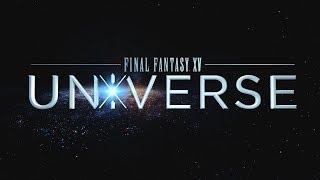FINAL FANTASY XV UNIVERSE E3 2017 トレーラー