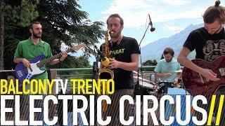 ELECTRIC CIRCUS - MANGIAFUMO (BalconyTV)