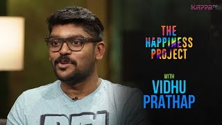 Vidhu Prathap - The Happiness Project - Kappa TV