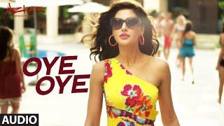 OYE OYE  Audio | Azhar | Emraan Hashmi, Nargis Fakhri, Prachi Desai DJ Chetas Lijo George | T-Series