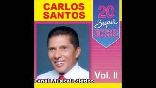 Carlos Santos 20 Super Sucessos Vol 2 Completo