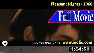 Watch: Pleasant Nights (1966) Full Movie Online