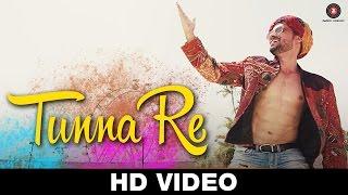 Tunna Re - Official Video   Kishan Kumar, Prem Chamriya, Krishna Choudary, Samarpit & Gauri Golani