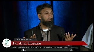 Dr. Altaf Hussain : Challenges in Amr Bil Maruf and Nahi Anil Munkar in our Society