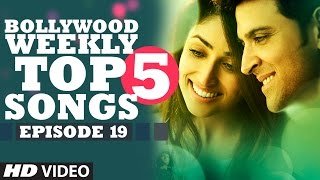 Bollywood Weekly Top 5 Songs | Episode 19 | Hindi Songs 2016 | T-Series