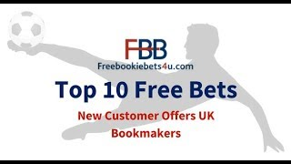 Best Free Bets for 2018 - Top 10 Free Bet Offers | UK Online Bookies