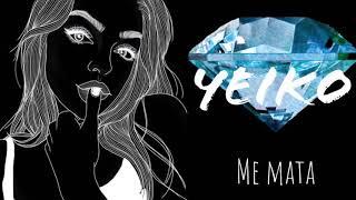 """YEIKO """"Me Mata"""" (prod. Farmabeats)"""