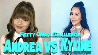 Kyline vs. Andrea fetty wap Challenge