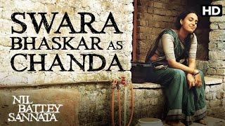 Swara Bhaskar as Chanda | Making of the Film | Nil Battey Sannata
