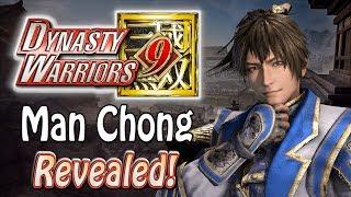 Dynasty Warriors 9 - New Character: Man Chong! (+ Returning Characters)