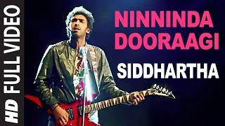 Ninninda Dooraagi Video Song || Siddhartha || Vinay Rajkumar, Apoorva Arora