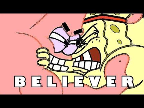 Spongebob Sings Believer by Imagine Dragons