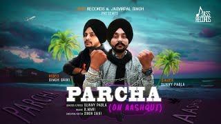 Parcha On Aashqui ( Full HD) | Sunny Pabla | New Punjabi Songs 2017 | Latest Punjabi Songs 2017