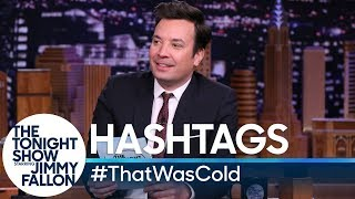 Hashtags:#ThatWasCold