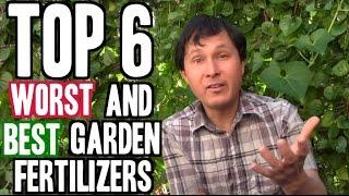 Top 6 Worst and 6 Best Garden Fertilizers
