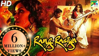 Rang Rasiya | Full Movie | Randeep Hooda, Nandana Sen, Paresh Rawal | HD 1080p