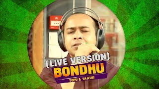 TOPU & YAATRI | BONDHU | PLUGGED & LIVE | RADIO NEXT 93.2FM
