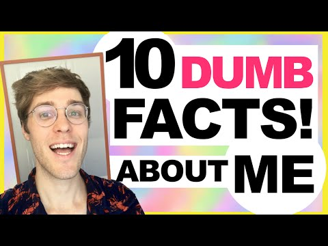 10 DUMB FACTS ABOUT ME