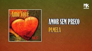 Pamela  - Amor Sem Preço