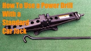 How To Use a Power Drill With a Standard Car Jack