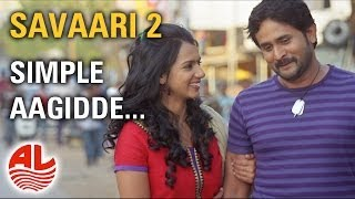 Latest Kannada Songs | Simple Aagidde | Savaari 2 Kannada Full Songs |