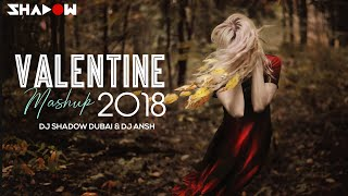 Valentines Mashup 2018   DJ Shadow Dubai & DJ Ansh   Bollywood Love Songs