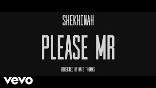 Shekhinah - Please Mr