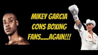 MIKEY GARCIA CONS BOXING FANS AGAIN BY DUCKING ERROL SPENCE TO FIGHT COMMEY