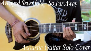 Avenged Sevenfold - So Far Away ( Acoustic Guitar Solo Cover )