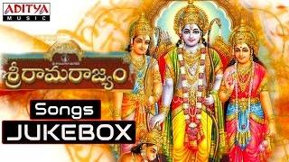 Sri Rama Rajyam (శ్రీ రామ రాజ్యం) Telugu Movie Full Songs Jukebox || Bala Krishna, Nayanatara