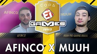 AFINCO X MUUH - QUARTAS DE FINAL DA COPA EI GAMES DE FIFA 17