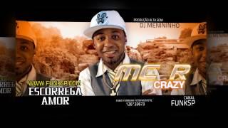 MC R CRAZY - ESCORREGA AMOR