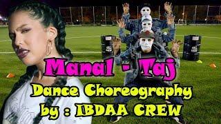 MANAL - TAJ | Dance Choreography [IBDAA CREW]