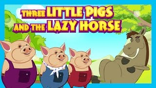 Three Little Pigs and The Lazy Horse - Kids Stories || Tia And Tofu Storytelling