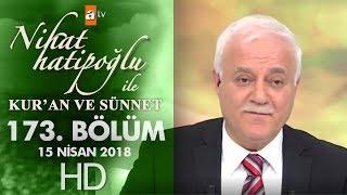 Nihat Hatipoğlu ile Kur'an ve Sünnet - 15 Nisan  2018