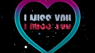 ❤💕I miss you so bad - Video message