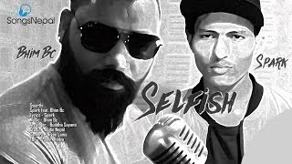 Swarti (Selfish) - Spark FT. Bhim Bc | New Nepali Hip Hop Rap Song 2018 / 2074