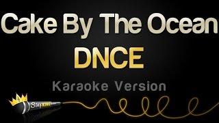 DNCE - Cake By The Ocean (Karaoke Version)