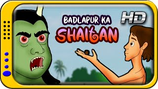 Badlapur ka Shaitan - Hindi Story for Children with moral | Kahaniya | Short Stories Kids | Movie