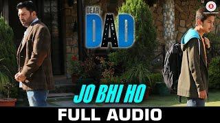 Jo Bhi Ho - Full Song   Dear Dad   Arvind Swamy & Himanshu Sharma