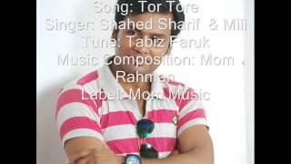 Tor Tore - Shahed Sharif & Mili - New Bangla Romantic Song - 2016