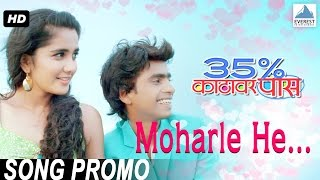 Moharle He Teaser - 35% Katthavar Pass | New Marathi Songs 2016 | Prathamesh Parab, Ayli Ghiya