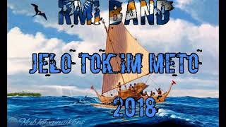 JELO TOK IM METO..BY RMI BAND NEW RELEASE 2018