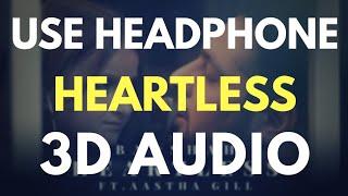 Heartless - Badshah ft. Aastha Gill (3D AUDIO)